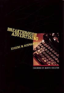 Breakthrough Advertising - Eugene Schwartz